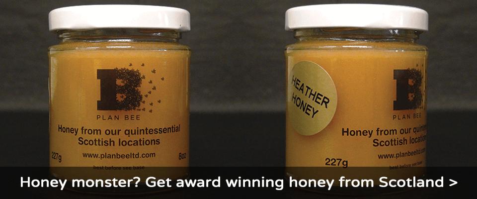 Honey Monster? Get award winning honey from Scotland - Plan Bee Ltd
